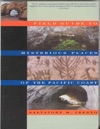 Field Guide To Mysterious Places Of The Pacific Coast