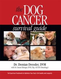 The Dog Cancer Survival Guide - Demian Dressler & Susan Ettinger