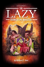 The Lazy Dungeon Master - Michael E. Shea