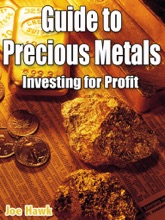 Guide To Precious Metals; Investing For P...