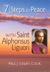 7 Steps To Peace With St Alphonsus Liguori