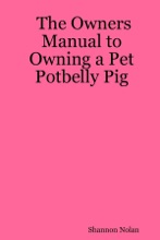 The Owners Manual To Owning A Pet Potbelly Pig