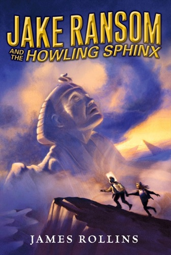 James Rollins - Jake Ransom and the Howling Sphinx