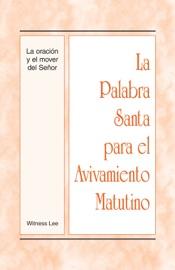 LA PALABRA SANTA PARA EL AVIVAMIENTO MATUTINO - LA ORACIóN Y EL MOVER DEL SEñOR