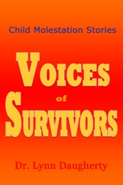 Child Molestation Stories Voices Of Survivors Of Child Sexual Abuse Molestation Rape And Incest
