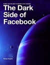 The Dark Side Of Facebook
