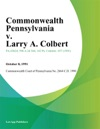 Commonwealth Pennsylvania V Larry A Colbert