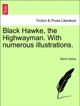 Black Hawke, The Highwayman. With Numerous Illustrations.