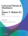 Universal Metals  Machinery V James T Bohart Et Ux