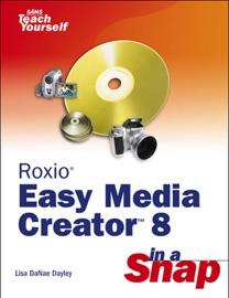 Roxio Easy Media Creator 8 in a Snap