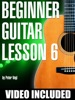 Beginner Guitar Lesson 6