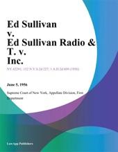 Ed Sullivan V. Ed Sullivan Radio & T. V. Inc.