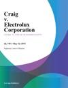 Craig V Electrolux Corporation