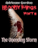 Bloody Wings Part II: The Unrelenting Storm