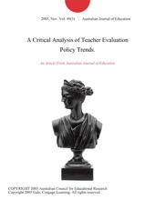 A Critical Analysis Of Teacher Evaluation Policy Trends.