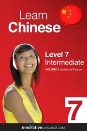 LEARN CHINESE - LEVEL 7: INTERMEDIATE (ENHANCED VERSION)