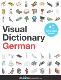 Visual Dictionary German (Enhanced Version) - Innovative Language Learning, LLC