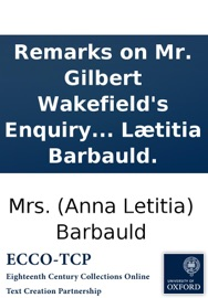 Remarks On Mr Gilbert Wakefield S Enquiry Into The Expediency And Propriety Of Public Or Social Worship By Anna L Titia Barbauld