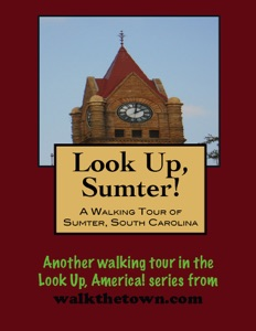 A Walking Tour of Sumter, South Carolina