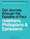Our Journey Through The Epistles Of Paul