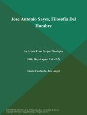 Download and Read Online Jose Antonio Sayes, Filosofia Del Hombre