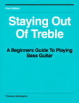 Staying Out of Treble: A Beginners Guide to Playing Bass Guitar