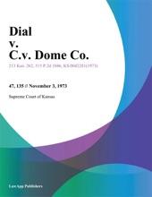 Dial V. C.v. Dome Co.
