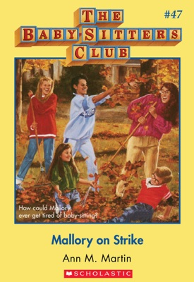 The Baby-Sitters Club #47: Mallory on Strike