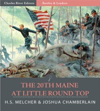 Battles & Leaders Of The Civil War: The 20th Maine At Little Round Top