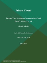Private Clouds: Parking Your Systems On Someone Else's Cloud Doesn't Always Pay Off (Trends & Tech)
