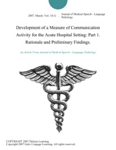 Development Of A Measure Of Communication Activity For The Acute Hospital Setting: Part 1. Rationale And Preliminary Findings.