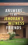 Answers To My Jehovahs Witness Friends