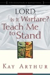 Lord Is It Warfare Teach Me To Stand