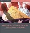 Federalist And Republican Debates Of 1790-1800