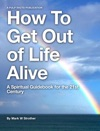 How To Get Out Of Life Alive