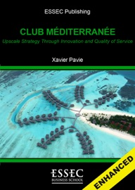 CLUB MéDITERRANéE, UPSCALE STRATEGY THROUGH INNOVATION AND QUALITY OF SERVICE