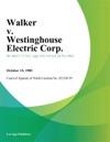 Walker V Westinghouse Electric Corp