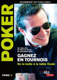 Poker - Gagnez en tournois : de la bulle à la table finale