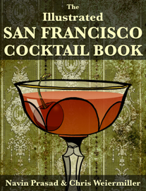 The Illustrated San Francisco Cocktail Book