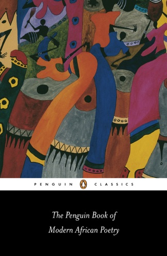 Gerald Moore - The Penguin Book of Modern African Poetry