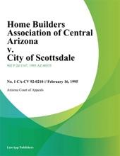 Home Builders Association of Central Arizona v. City of Scottsdale
