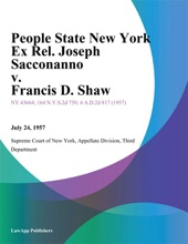 People State New York Ex Rel. Joseph Sacconanno V. Francis D. Shaw