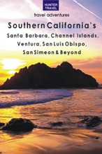 Southern California's Santa Barbara, Channel Islands, Ventura, San Luis Obispo, San Simeon & Beyond