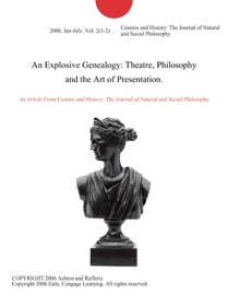 AN EXPLOSIVE GENEALOGY: THEATRE, PHILOSOPHY AND THE ART OF PRESENTATION.