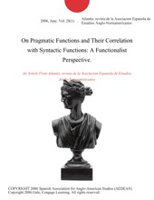 On Pragmatic Functions and Their Correlation with Syntactic Functions: A Functionalist Perspective.