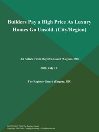 Builders Pay A High Price As Luxury Homes Go Unsold City Region