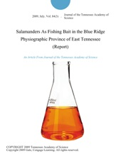 Salamanders As Fishing Bait in the Blue Ridge Physiographic Province of East Tennessee (Report)