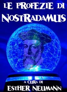 Le profezie di Nostradamus da Nostradamus