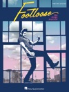 Footloose The Stage Musical Songbook