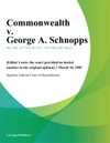 Commonwealth V George A Schnopps